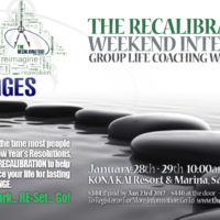 Just In Time for the Holidays, Experience The RECALIBRATION Weekend Intensive Nov. 11th & 12th, 2017, in Los Angeles, CA